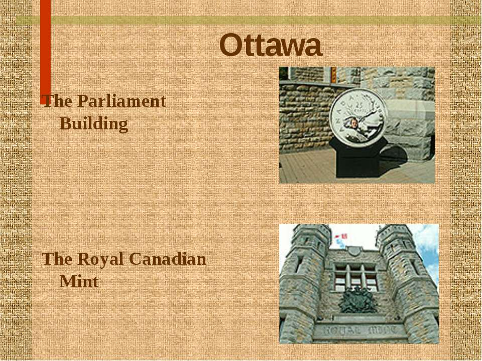 Ottawa The Parliament Building The Royal Canadian Mint