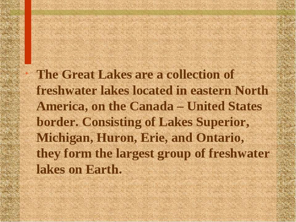 The Great Lakes are a collection of freshwater lakes located in eastern North...