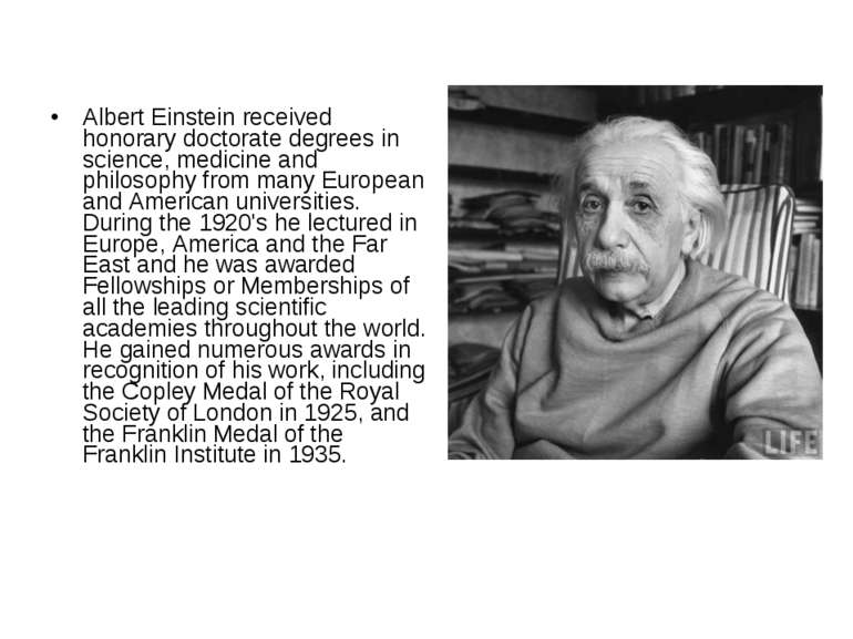 Albert Einstein received honorary doctorate degrees in science, medicine and ...