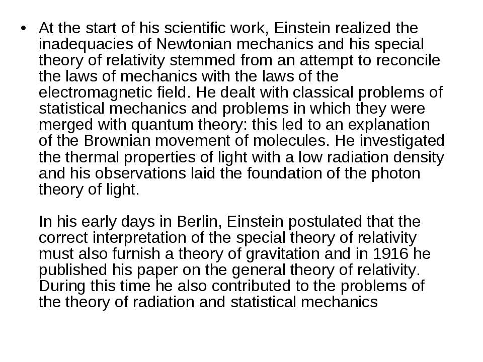 At the start of his scientific work, Einstein realized the inadequacies of Ne...