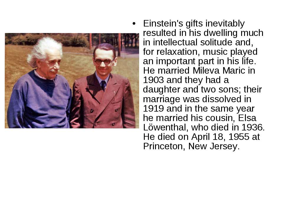 Einstein's gifts inevitably resulted in his dwelling much in intellectual sol...