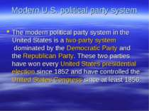Modern U.S. political party system The modern political party system in the U...