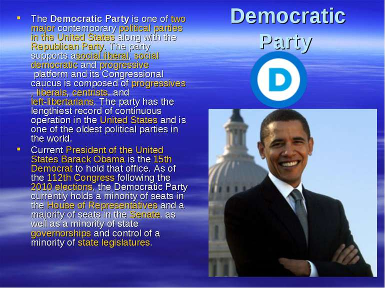 Democratic Party TheDemocratic Partyis one oftwomajorcontemporarypolit...