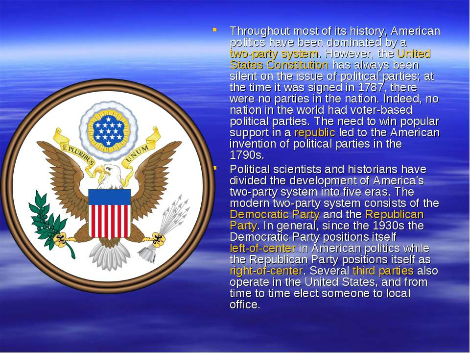 Throughout most of its history, American politics have been dominated by atw...