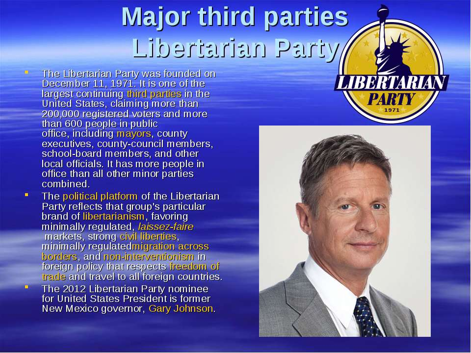 Major third parties Libertarian Party The Libertarian Party was founded on De...