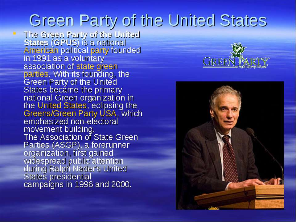 Green Party of the United States The Green Party of the United States (GPUS) ...