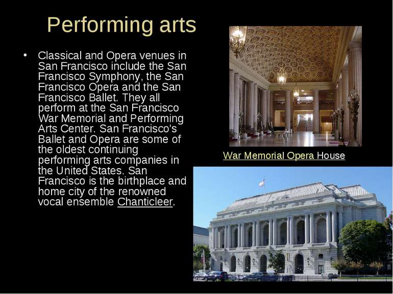Performing arts Classical and Opera venues in San Francisco include the San F...