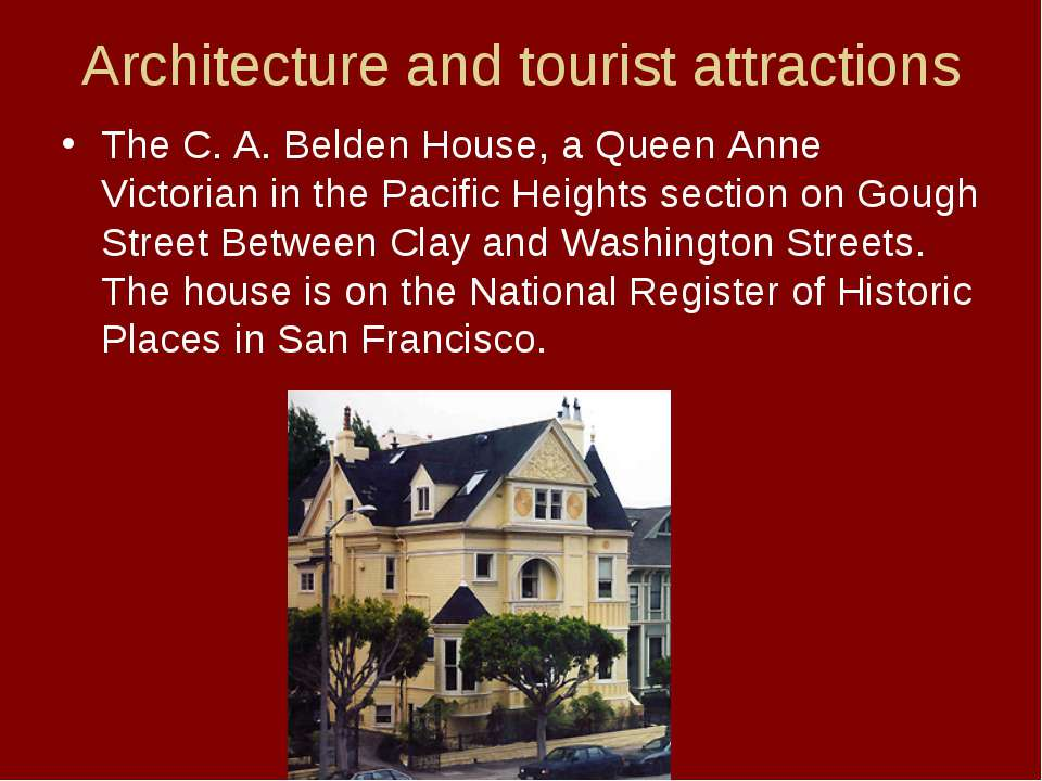 Architecture and tourist attractions The C. A. Belden House, a Queen Anne Vic...
