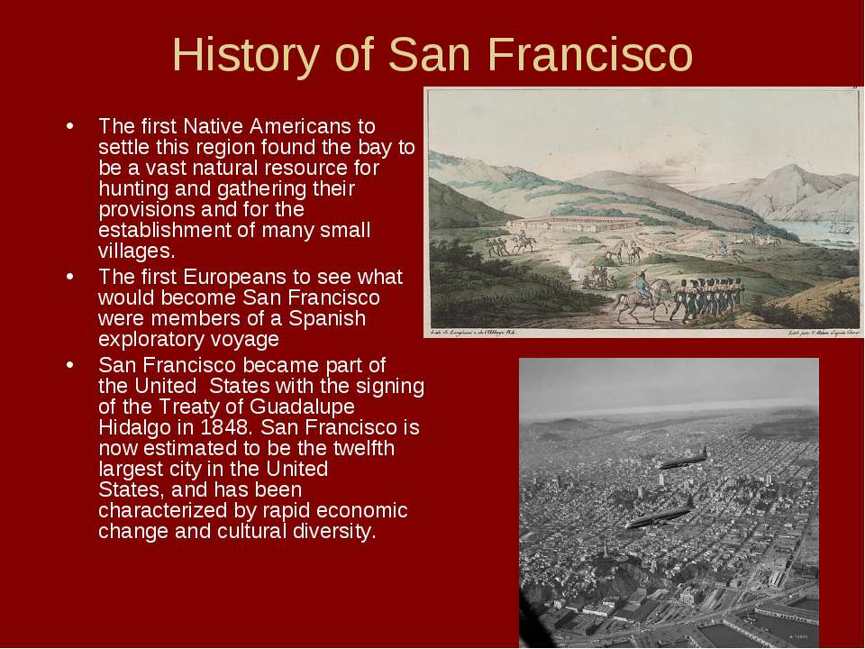 History of San Francisco The first Native Americans to settle this region fou...