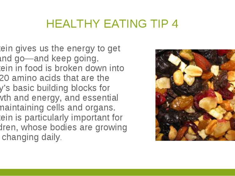 HEALTHY EATING TIP 4 Protein gives us the energy to get up and go—and keep go...