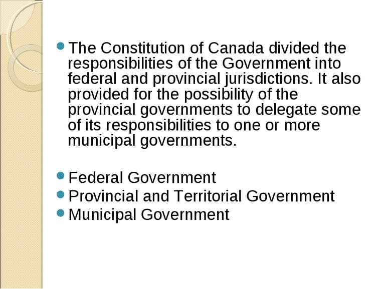 The Constitution of Canada divided the responsibilities of the Government int...