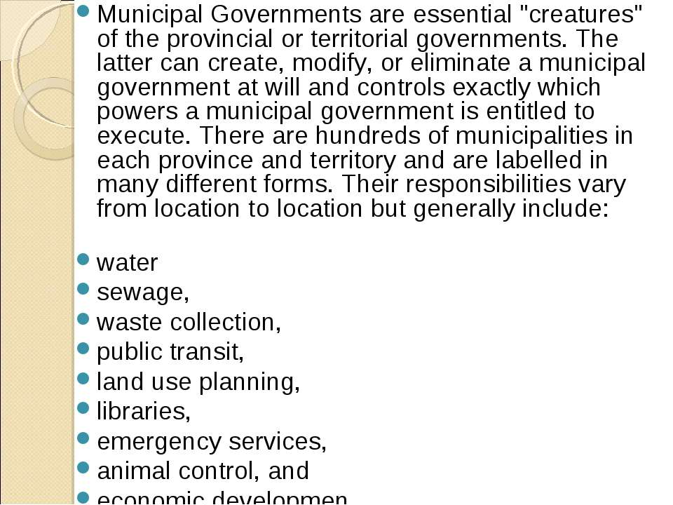 "Municipal Governments are essential ""creatures"" of the provincial or territor..."