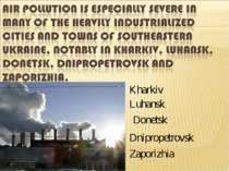 Kharkiv Luhansk Donetsk Dnipropetrovsk Zaporizhia