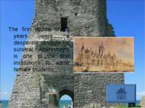 The first dozen or so years were a desperate struggle for survival. Aberystwy...
