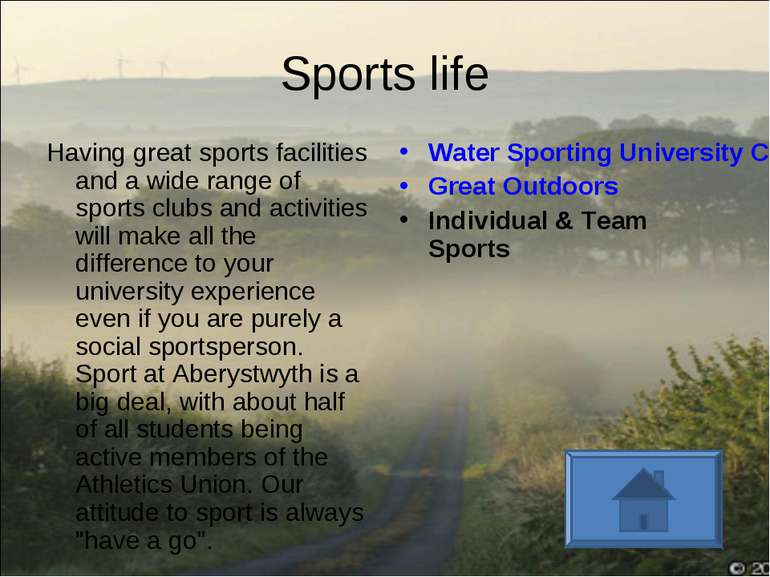 Sports life Having great sports facilities and a wide range of sports clubs a...