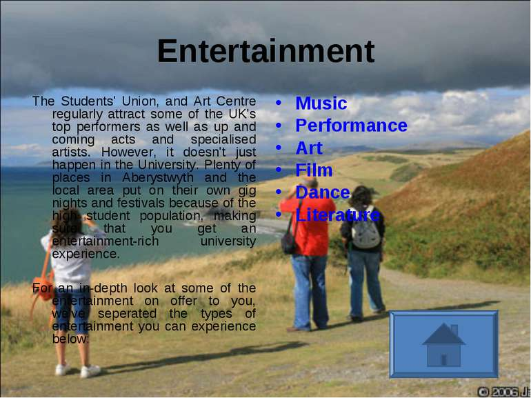 Entertainment The Students' Union, and Art Centre regularly attract some of t...