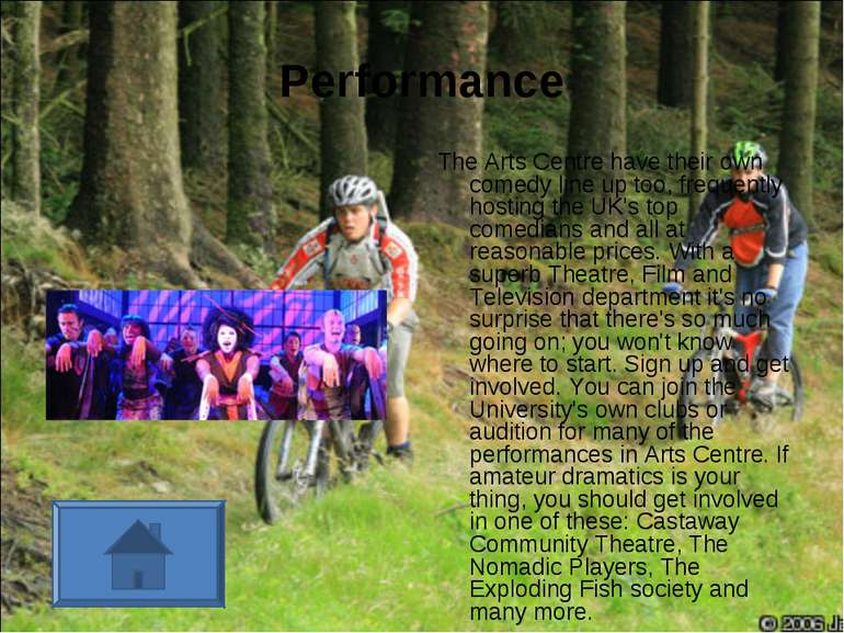 Performance The Arts Centre have their own comedy line up too, frequently hos...