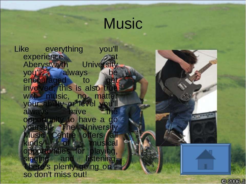 Music Like everything you'll experience at Aberystwyth University you'll alwa...