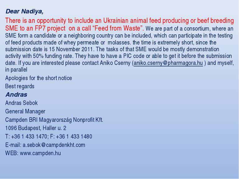 Dear Nadiya, There is an opportunity to include an Ukrainian animal feed prod...