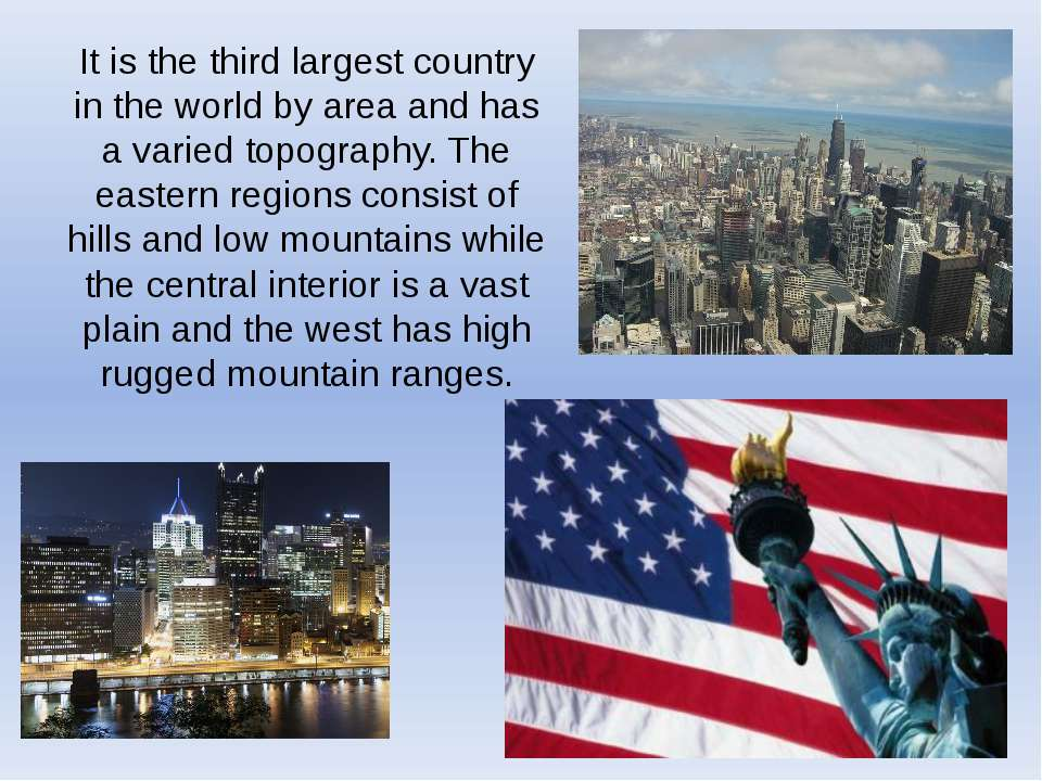 It is the third largest country in the world by area and has a varied topogra...
