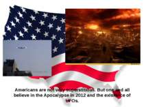 Americans are not very superstitious. But one and all believe in the Apocalyp...