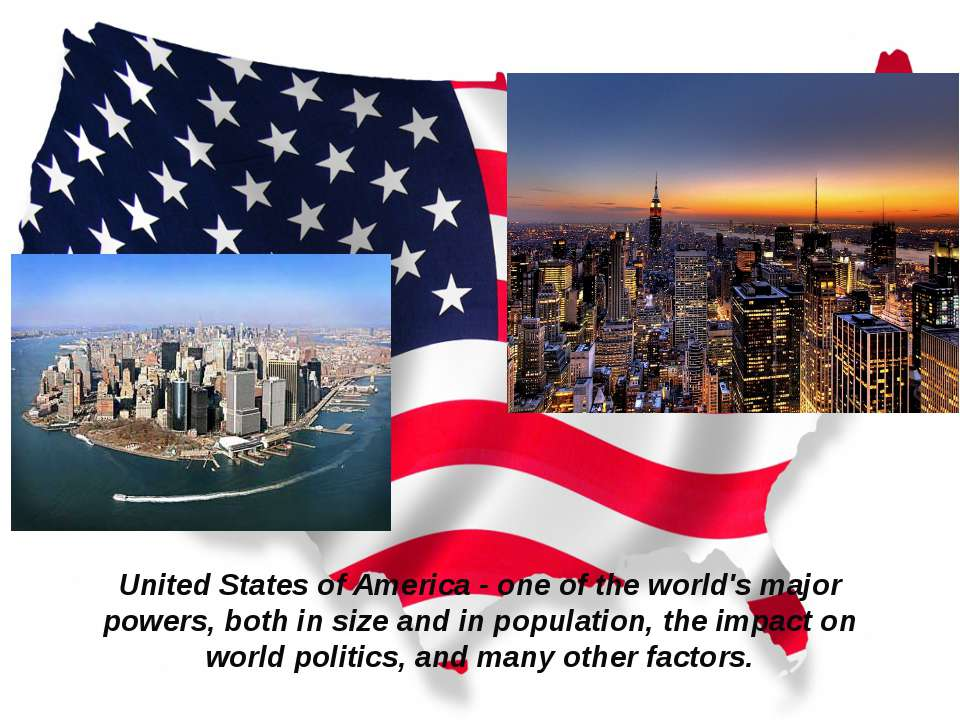 United States of America - one of the world's major powers, both in size and ...