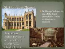 St. George's chapel is one of the finest examples of Gothic architecture in E...