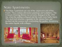 The State Apartments are one of the impressive arts of the Castle. They conta...