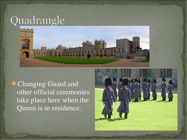 Changing Guard and other official ceremonies take place here when the Queen i...