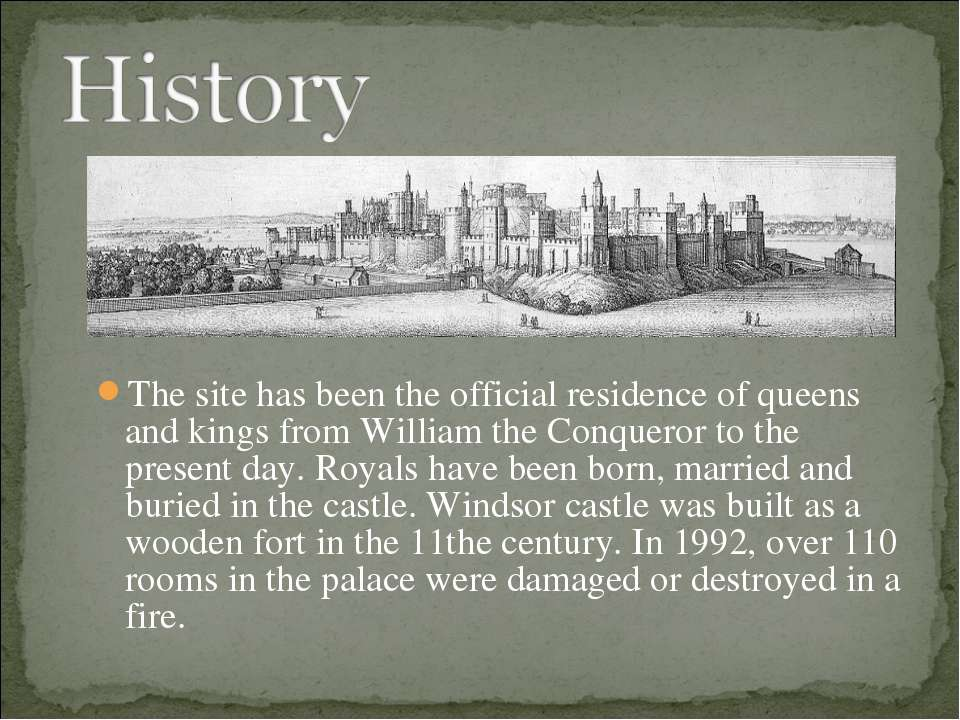 The site has been the official residence of queens and kings from William the...