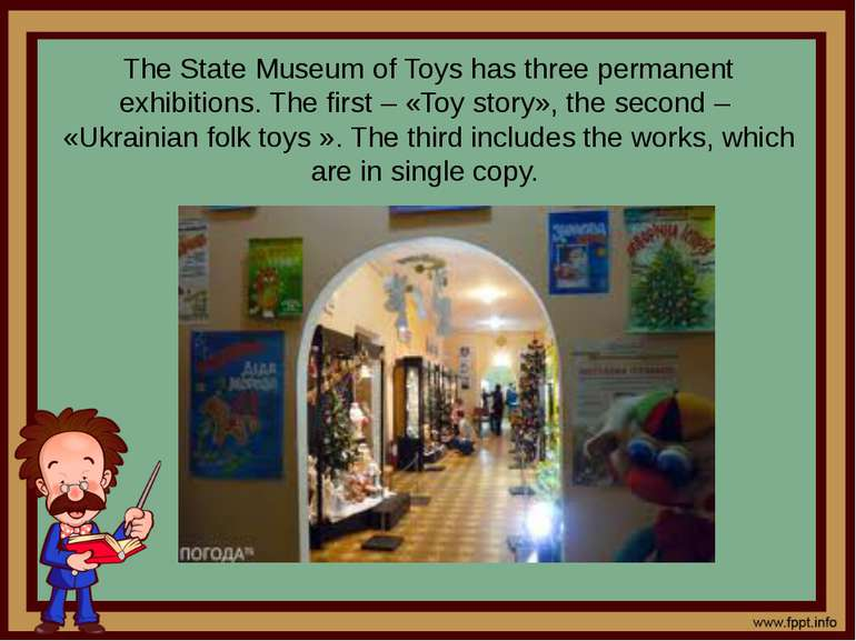 The State Museum of Toys has three permanent exhibitions. The first – «Toy st...