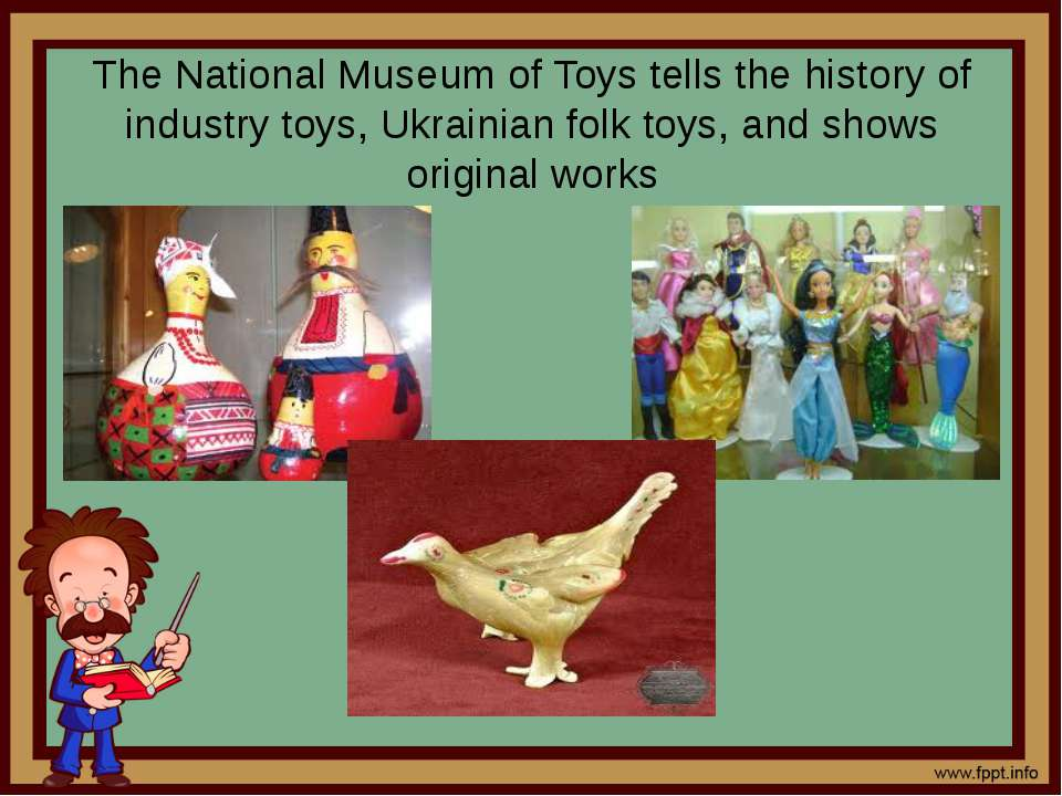 The National Museum of Toys tells the history of industry toys, Ukrainian fol...