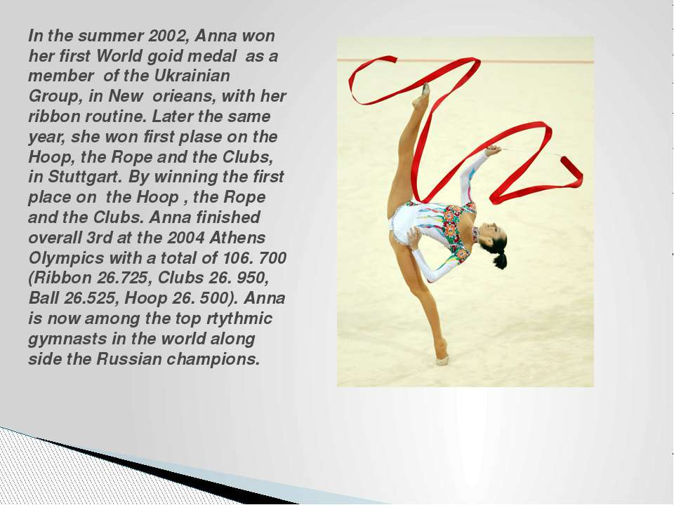 In the summer 2002, Anna won her first World goid medal as a member of the Uk...