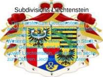 Subdivisions Liechtenstein Das Fürstentum Liechtenstein ist administrativ in ...