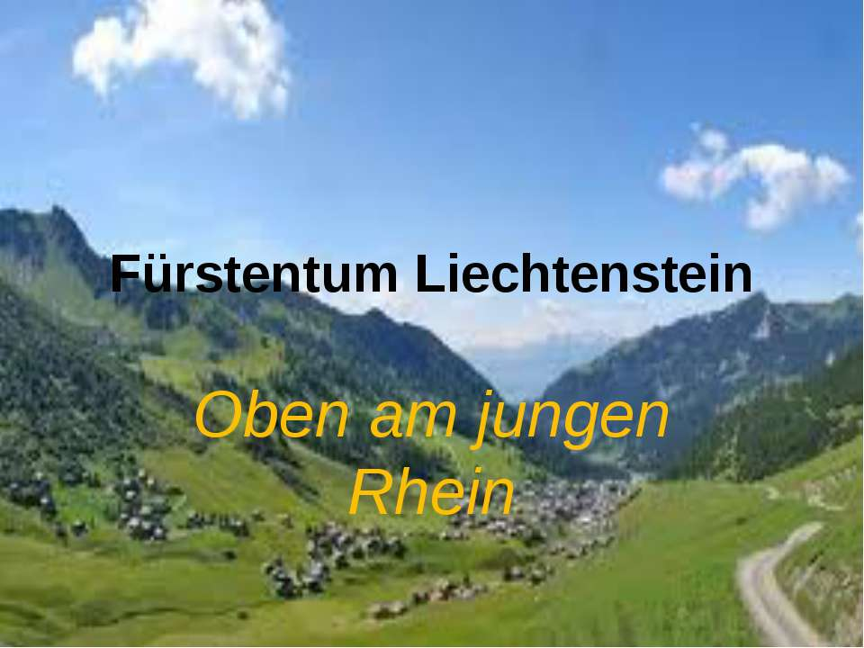 Fürstentum Liechtenstein Oben am jungen Rhein