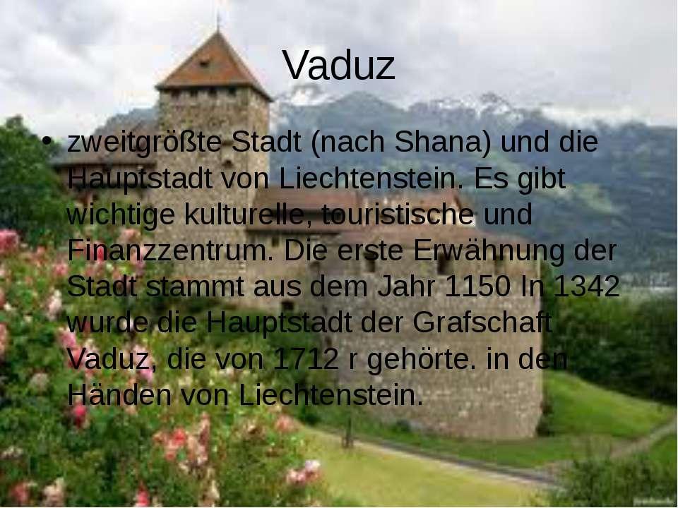 Vaduz zweitgrößte Stadt (nach Shana) und die Hauptstadt von Liechtenstein. Es...