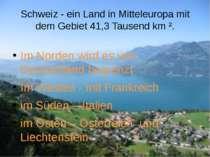 Schweiz - ein Land in Mitteleuropa mit dem Gebiet 41,3 Tausend km ². Im Norde...