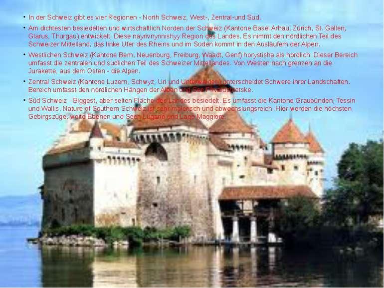 In der Schweiz gibt es vier Regionen - North Schweiz, West-, Zentral-und Süd....
