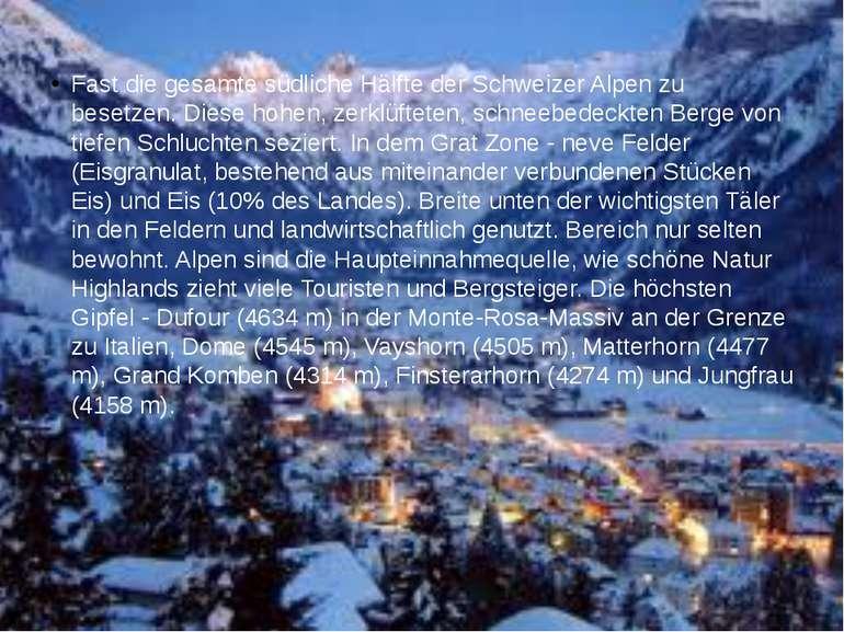 Fast die gesamte südliche Hälfte der Schweizer Alpen zu besetzen. Diese hohen...