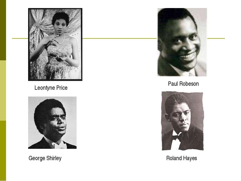 Roland Hayes Paul Robeson George Shirley Leontyne Price