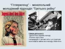 """""""Гітлерюгенд"""" - монопольний молодіжний підрозділ """"Третього рейху"""" Сфери діяль..."""