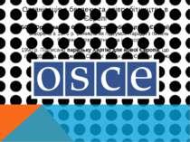 Організація з безпеки та співробітництва в Європі ОБСЄ (Організація з безпеки...