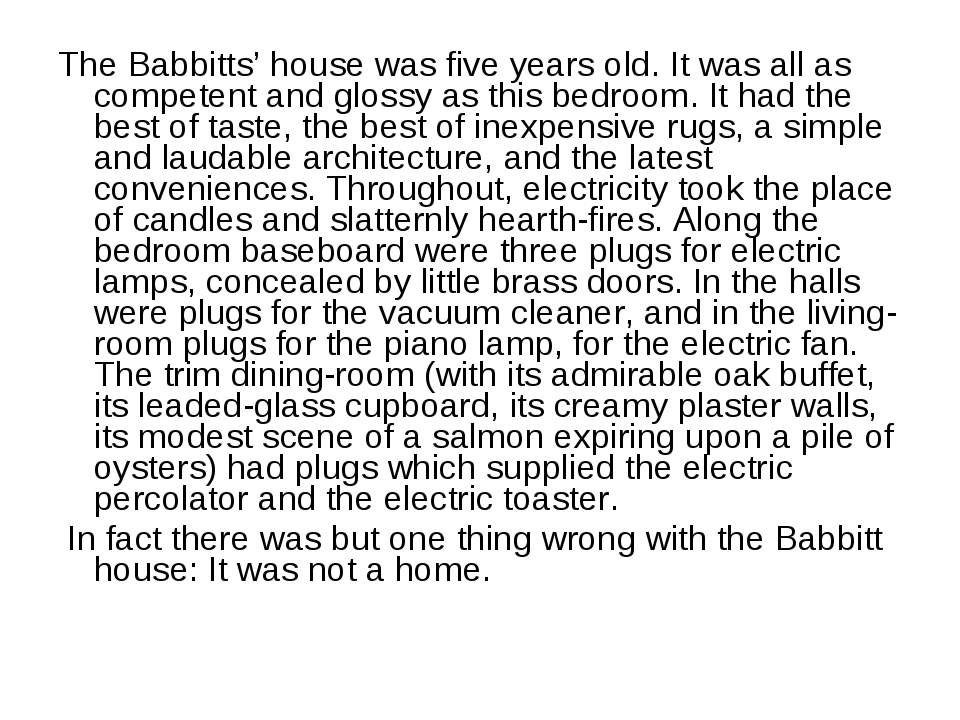 The Babbitts' house was five years old. It was all as competent and glossy as...