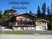 Schöne alpine Häuschen