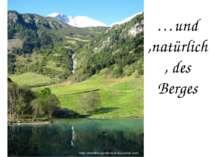 …und ,natürlich, des Berges