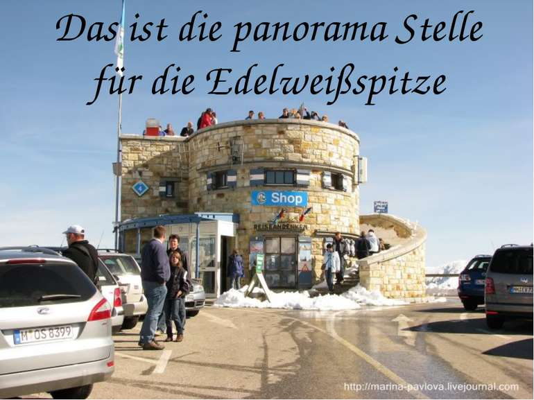 Das ist die panorama Stelle für die Edelweißspitze