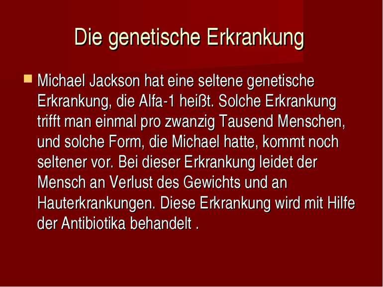 Die genetische Erkrankung Michael Jackson hat eine seltene genetische Erkrank...