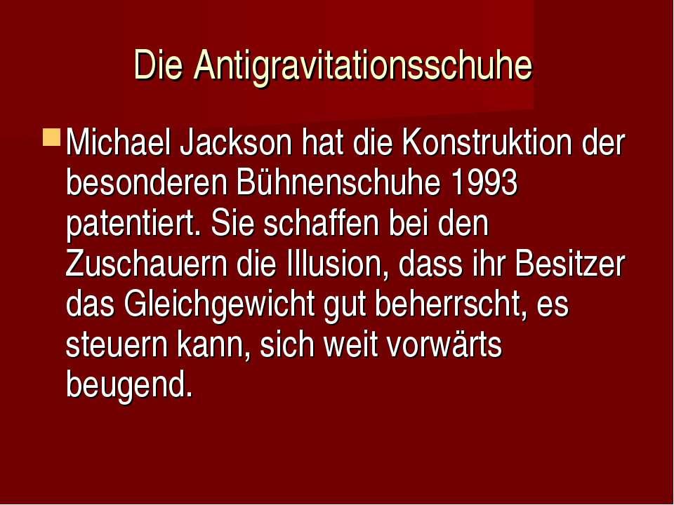 Die Antigravitationsschuhe Michael Jackson hat die Konstruktion der besondere...