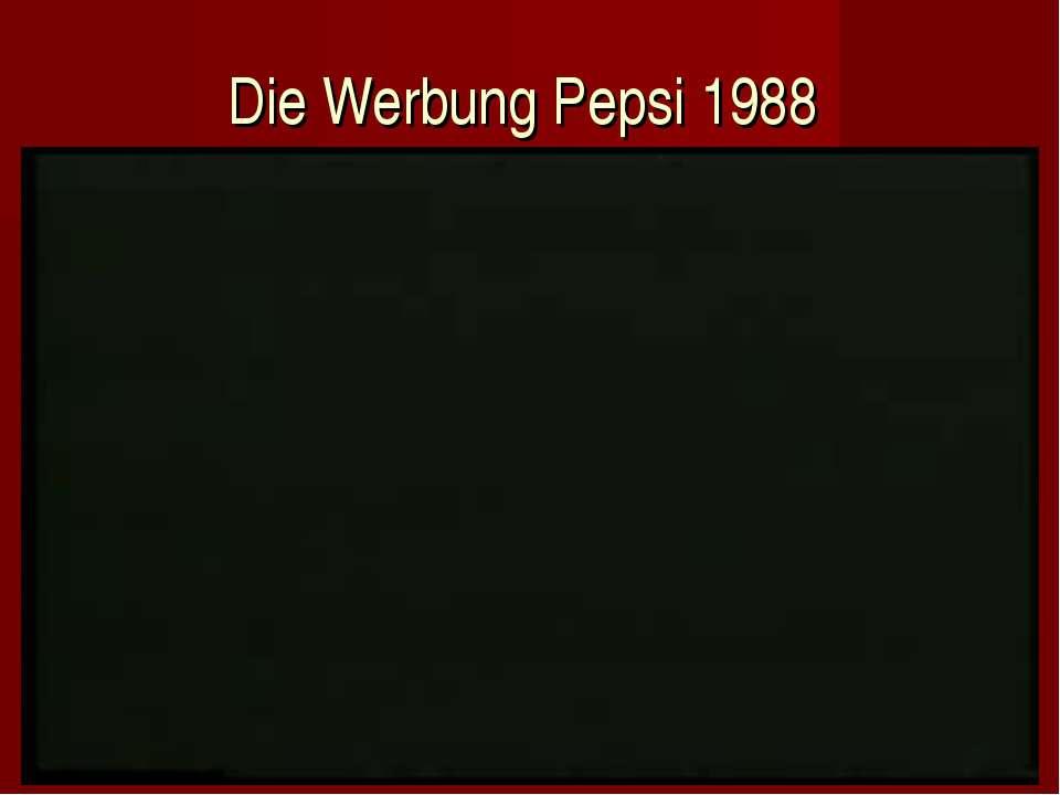 Die Werbung Pepsi 1988