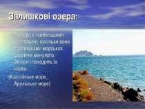 Залишкові озера: Такі озера є найбільшими за площею, оскільки вони є залишкам...